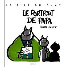 LE FILS DU CHAT T01 - LE PORTRAIT DE PAPA