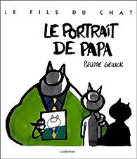 Le Fils du Chat, tome 1 : Le Portrait de papa par Philippe Geluck