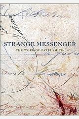 Patti Smith: Strange Messenger