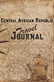 Central African Republic Travel Journal: 6x9 Travel Notebook with prompts and Checklists perfect gift for your Trip to Central African Republic for every Traveler