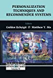 Personalization Techniques And Recommender Systems (Series in Machine Perception and Artificial Intelligence ???) (Series in Machine Perception and ... and Artifical Intelligence) (Volume 70)
