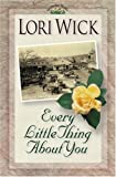 Every Little Thing about You, Lori Wick, 0736901043