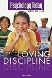 The Power of Loving Discipline, Karen Miles, 1592574238