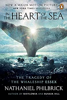 In the Heart of the Sea: The Tragedy of the Whaleship Essex by [Philbrick, Nathaniel]