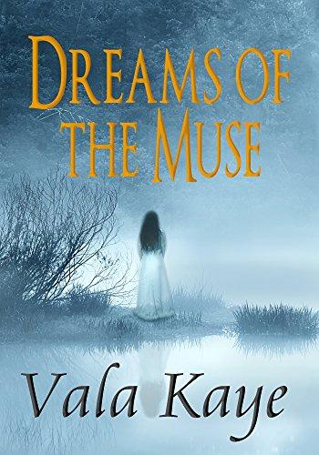 Dreams of the Muse by Vala Kaye
