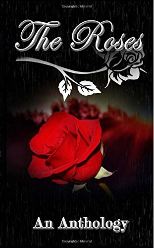 The Roses: An Anthology