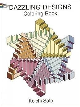 Dazzling Designs (Dover Design Coloring Books): Koichi Sato ...