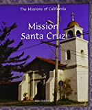 Mission Santa Cruz (Missions of California)