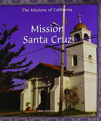 Mission Santa Cruz (Missions of California) (Mission Santa)