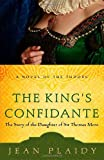 The King's Confidante: The Story of the Daughter of Sir Thomas More (A Novel of the Tudors)