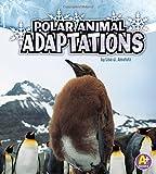 Polar Animal Adaptations (Amazing Animal Adaptations)