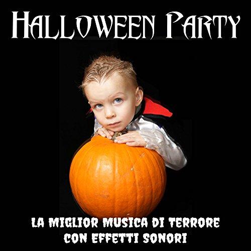 Halloween Party - La Miglior Musica di Terrore con Effetti Sonori (Rumori, Scricchioli, Grida, Ululati di Fantasmi)]()