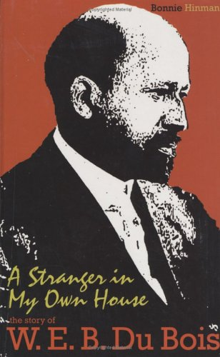 Read Online A Stranger In My Own House: The Story Of W. E. B. Du Bois (Portraits of Black Americans) PDF