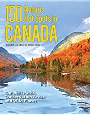150 Nature Hot Spots in Canada: The Best Parks, Conservation Areas and Wild Places