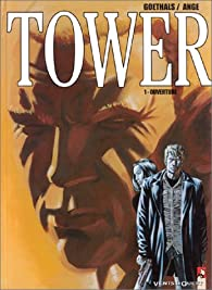 Tower, tome 1 : Ouverture par Sébastien Goethals