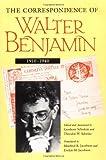 The Correspondence of Walter Benjamin, 1910-1940, Walter Benjamin, 0226042375