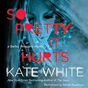 So Pretty It Hurts: A Bailey Weggins Mystery, Book 6 | Kate White