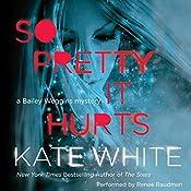 So Pretty It Hurts : A Bailey Weggins Mystery, Book 6 | Kate White