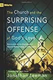 The Church and the Surprising Offense of God's Love: Reintroducing the Doctrines of Church Membership and Discipline…