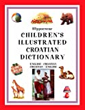 img - for Hippocrene Children's Illustrated Croatian Dictionary book / textbook / text book
