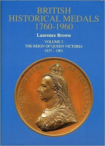 Download online British Historical Medals, 1760-1960: 1837-1901 v. 2 PDF