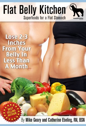 The FlatBelly Kitchen: Superfoods For A Flat Stomach: Lose 23 Inches From Your Belly In Less Than A Month