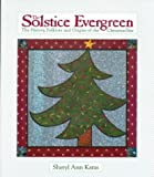 The Solstice Evergreen, Sheryl Ann Karas, 0944031269