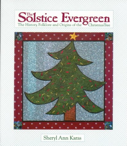 The Solstice Evergreen: History, Folklore, and Origins of the Christmas - Solstice Origin Of