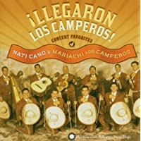 Llegaron Los Camperos: Concert Favorites Of Nati Canos Mariachi LosCamperos