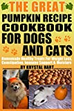 The Great Pumpkin Recipe Cookbook For Dogs And