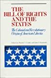 img - for The Bill of Rights and the States: The Colonial and Revolutionary Origins of American Liberties book / textbook / text book