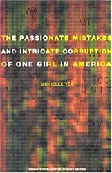 The Passionate Mistakes and Intricate Corruption of One Girl in America (Native Agents)