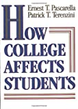 How College Affects Students : Findings and Insights from Twenty Years of Research, Pascarella, Ernest T. and Terenzini, Patrick T., 1555423388