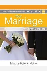 Your Marriage Participant Workbook (Liguori Sacramental Preparation) Paperback