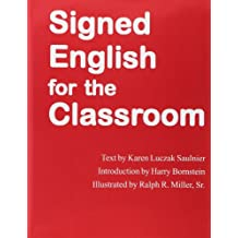 Signed English For the Classroom