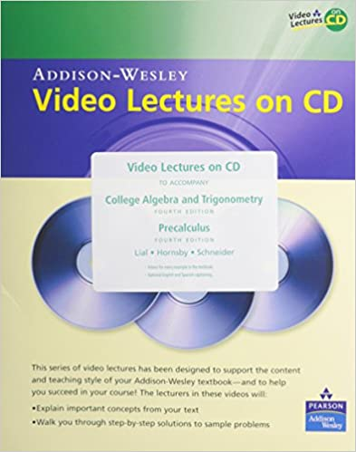 video lectures on cd for college algebra and trigonometry and  video lectures on cd for college algebra and trigonometry and precalculus 4th edition