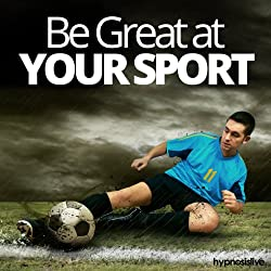 Be Great at Your Sport Hypnosis