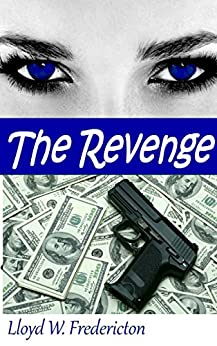 The Revenge (The Financial Domination Files Book 6) by [Fredericton, Lloyd W.]
