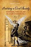 Building a Civil Society : Associations, Public Life, and the Origins of Modern Italy, Soper, Steven C., 1442645032
