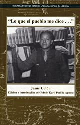 Lo Que el Pueblo Me Dice (Recovering the U.S. Hispanic Literary Heritage) (Spanish Edition)