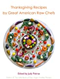 Thanksgiving Recipes by Great American Raw Vegan Chefs