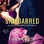 Sidebarred: A Legal Briefs Novella | Emma Chase