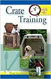 Quick and Easy Crate Training, Teoti Anderson, 0793810035