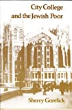 City College and the Jewish Poor, Sherry Gorelick, 081350905X