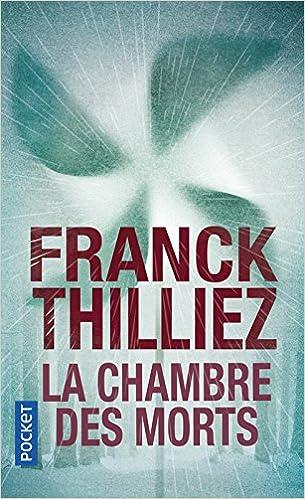 la chambre des morts french edition franck thilliez 9782266205016 amazoncom books