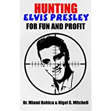Hunting Elvis Presley for Fun and Profit