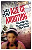 download ebook age of ambition: chasing fortune, truth and faith in the new china by evan osnos (2014-06-26) pdf epub