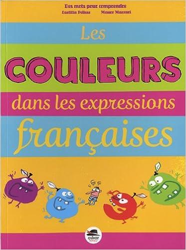 En ligne téléchargement gratuit Les couleurs dans les expressions françaises epub pdf