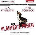 Planter's Punch   J. A. Konrath,Tom Schreck