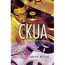 CKUA: Radio Worth Fighting For